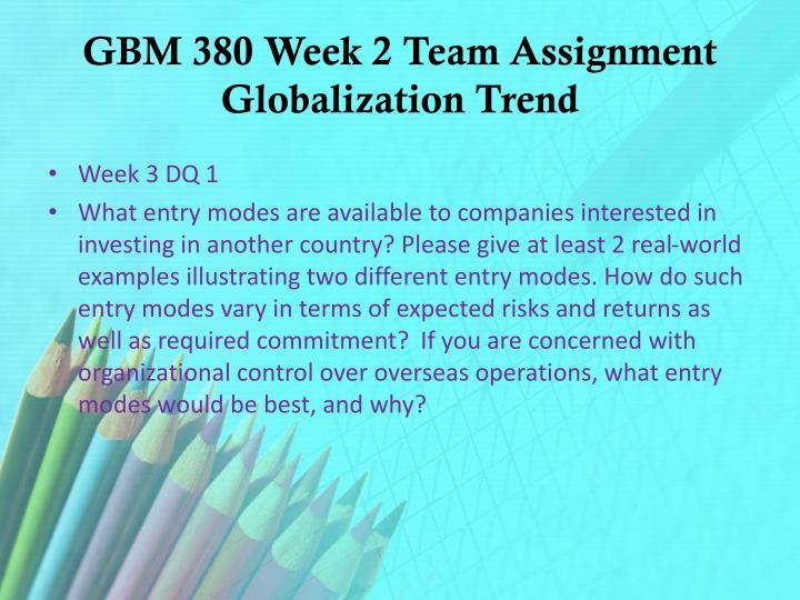 GBM 380 Week 2 Team Assignment Globalization Trend