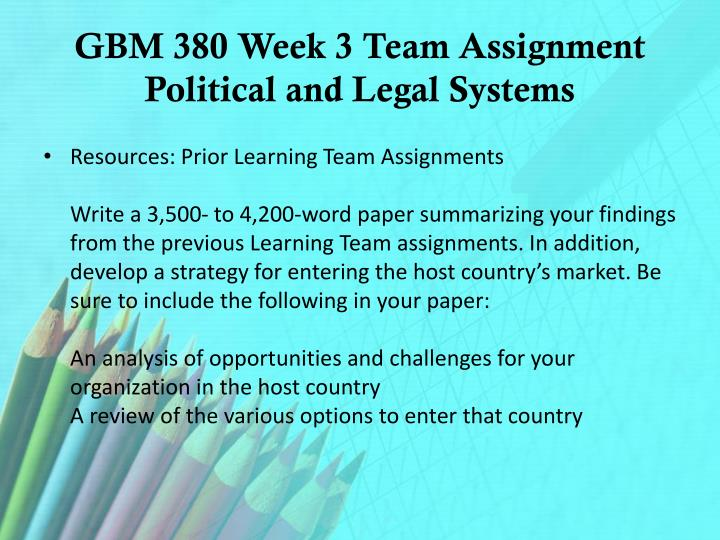 GBM 380 Week 3 Team Assignment Political and Legal Systems
