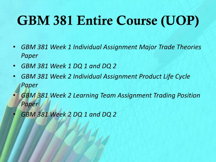 Gbm 381 entire course uop