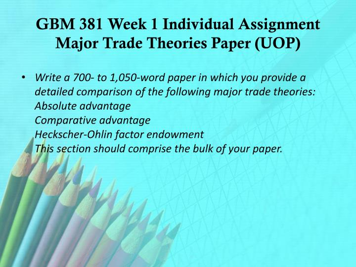 GBM 381 Week 1 Individual Assignment Major Trade Theories Paper (UOP)