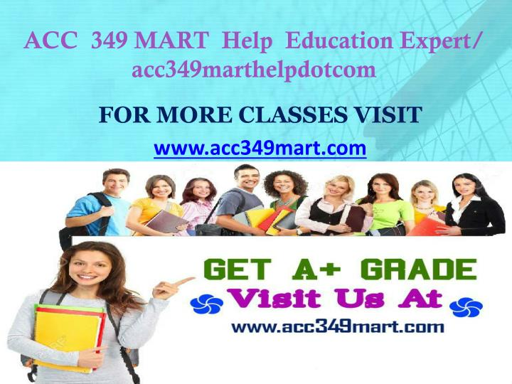 Acc 349 mart help education expert acc349marthelpdotcom