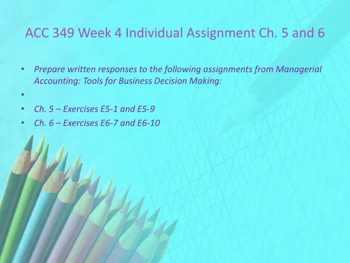 ACC 349 Week 4 Individual Assignment Ch. 5 and 6