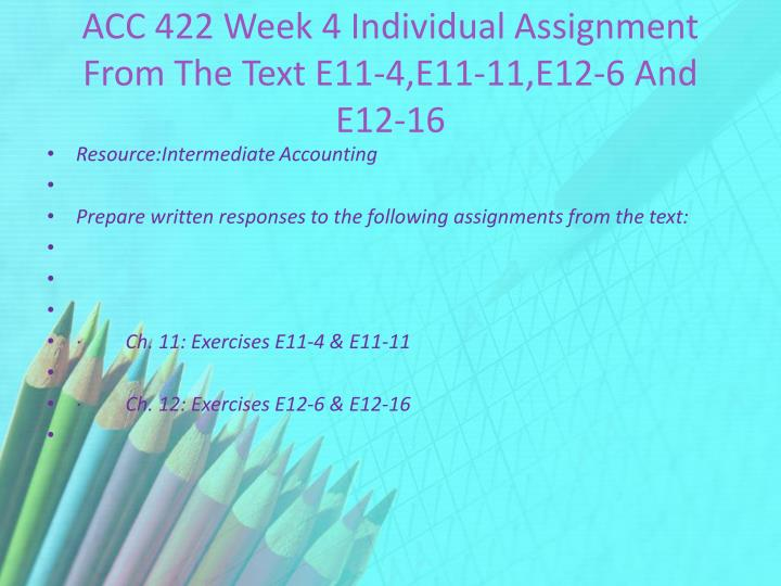 ACC 422 Week 4 Individual Assignment From The Text E11-4,E11-11,E12-6 And E12-16