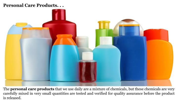 Personal Care Products. . .