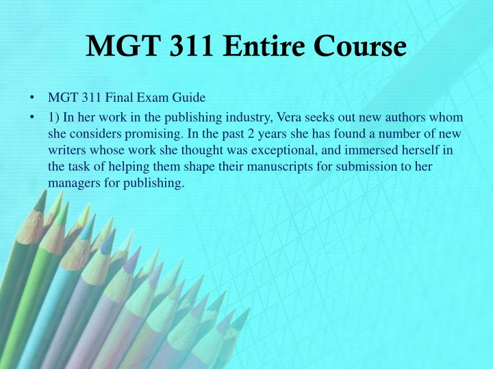 Mgt 311 entire course1