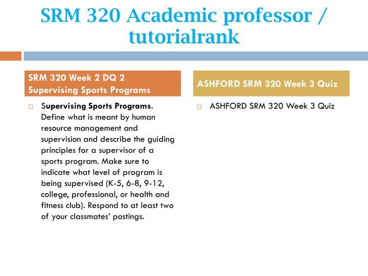 SRM 320 Academic professor / tutorialrank