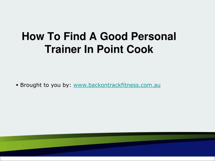 how to find a good personal trainer in point cook n.