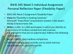 bshs 345 week 5 individual assignment personal reflection paper flexibility paper