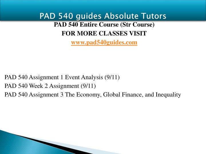 pad 540 assignment 1 event analysis View homework help - assignment 1 pad 540 event analysis from pad 525 at strayer assignment 1: event analysis crystal cream july 28, 2014 pad 540- strayer university dr jessie lee write a six to.