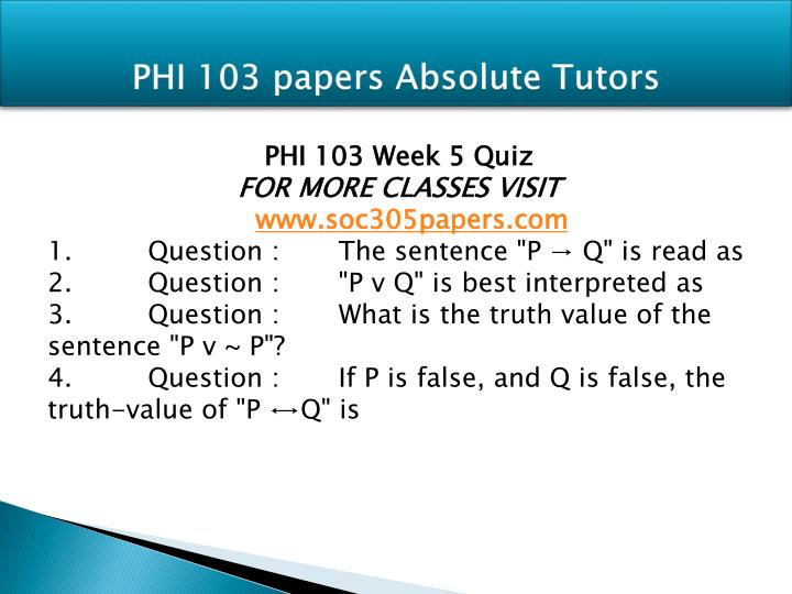 phi 103 Study flashcards on phi 103 entire course informal logic ( new course january 2014 ) at cramcom quickly memorize the terms, phrases and much more cramcom makes it easy to get the grade you want.
