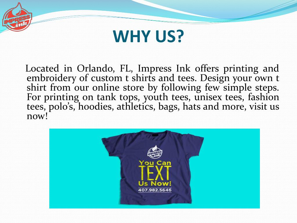 9001b6c0 Located in Orlando, FL, Impress Ink offers printing and embroidery of custom  t shirts and tees. Design your own t shirt from our online store by  following ...