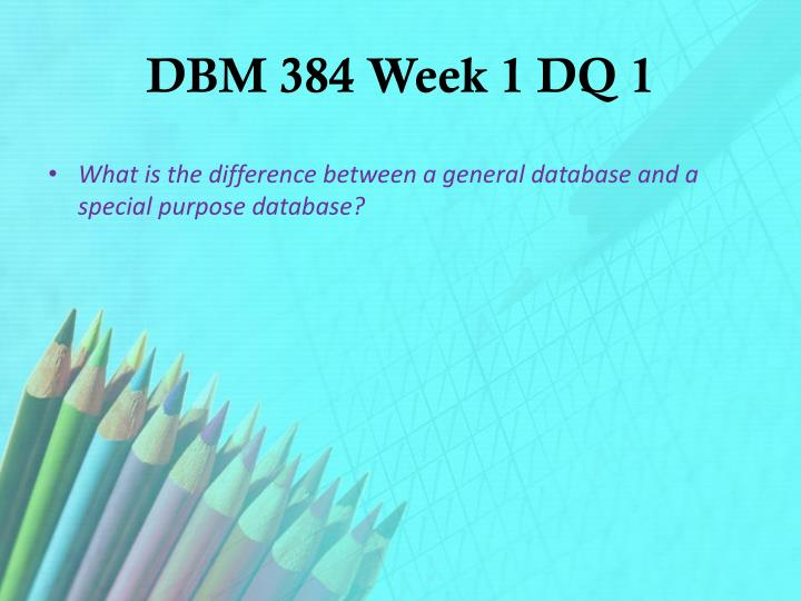 DBM 384 Week 1 DQ 1