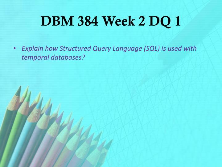 DBM 384 Week 2 DQ 1