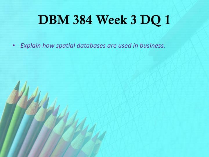 DBM 384 Week 3 DQ 1