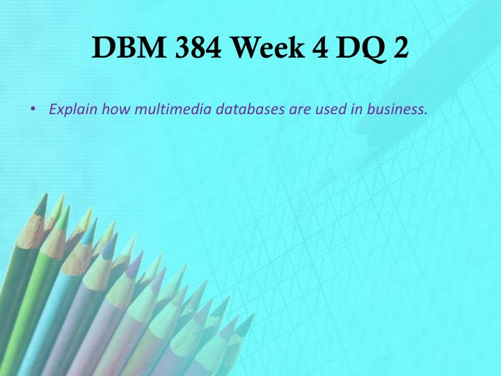DBM 384 Week 4 DQ 2