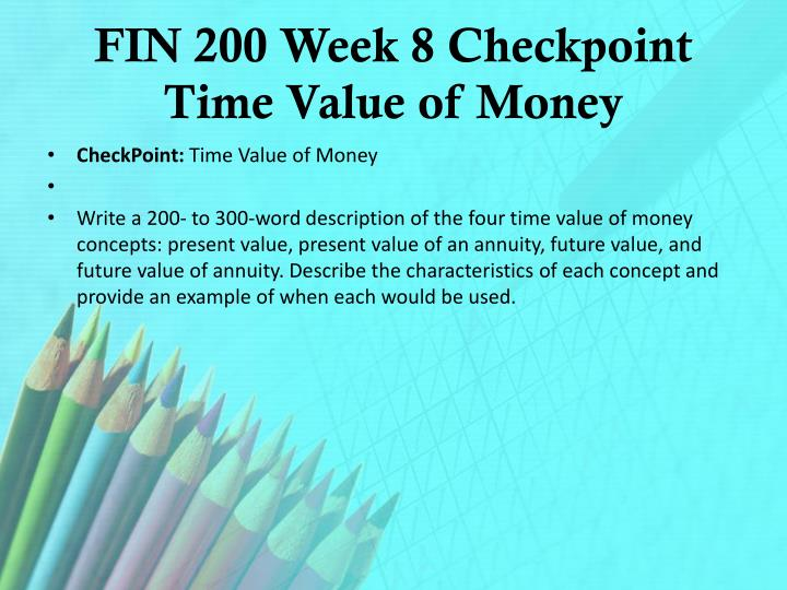 FIN 200 Week 8 Checkpoint Time Value of Money