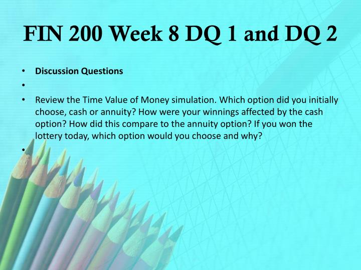 FIN 200 Week 8 DQ 1 and DQ 2