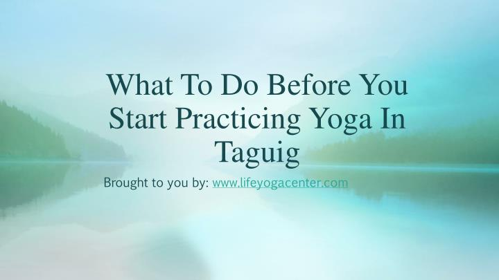 what to do before you start practicing yoga in taguig n.