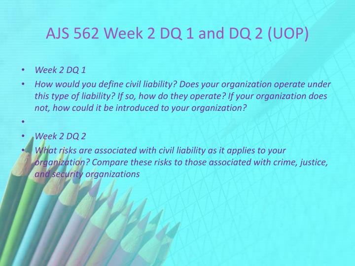 AJS 562 Week 2 DQ 1 and DQ 2 (UOP)