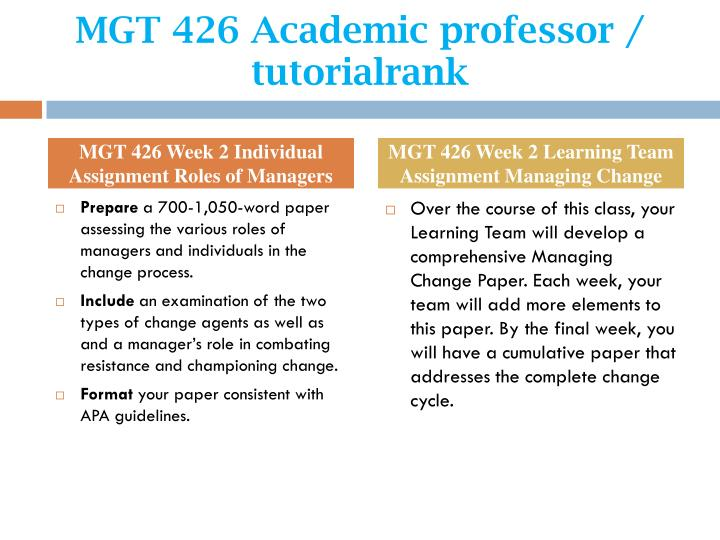 mgt 426 week 3 managing change Mgt 426 is a online tutorial store we provides mgt 426 week 3 learning team assignment managing change paper and presentation part ii.