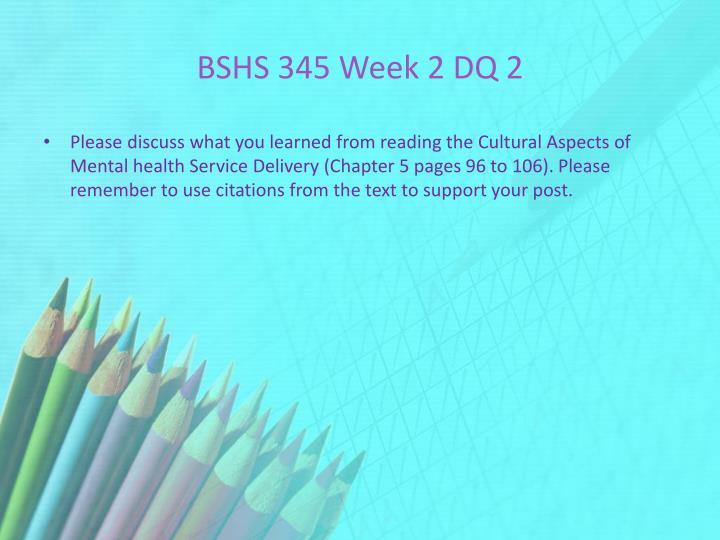 BSHS 345 Week 2 DQ 2