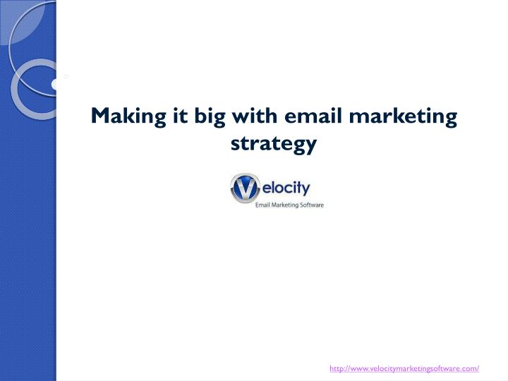 making it big with email marketing strategy n.