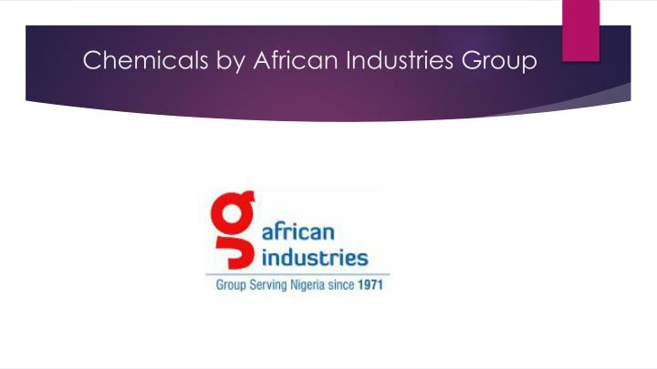 chemicals by african industries group n.