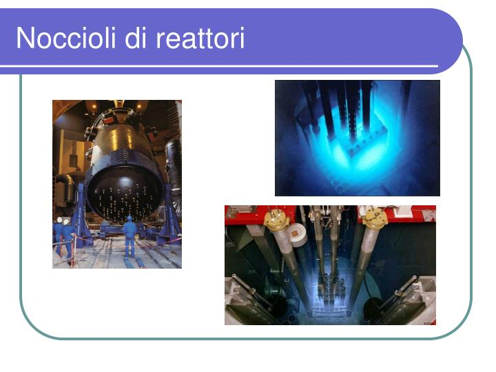 Noccioli di reattori