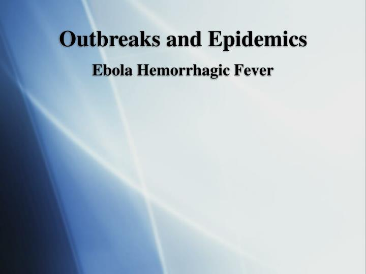 outbreaks and epidemics n.