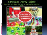carnival party games there are many games that can be orgnizzed at carnival party