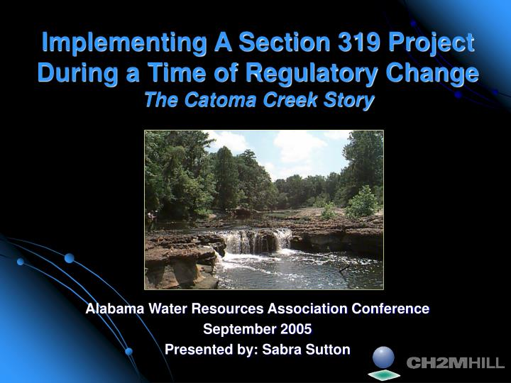 implementing a section 319 project during a time of regulatory change the catoma creek story n.