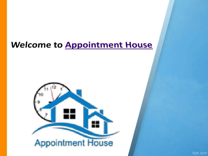 welcome to appointment house