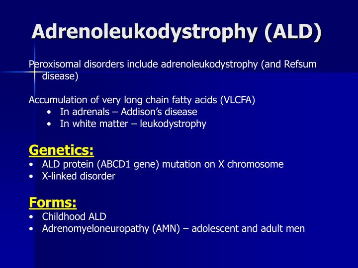 "the clinical description of adrenoleukodystrophy ald disease About 1 in 17,000 people are born with a genetic disease called adrenoleukodystrophy (ald) ""adrenoleukodystrophy (ald) clinical trial q&a."