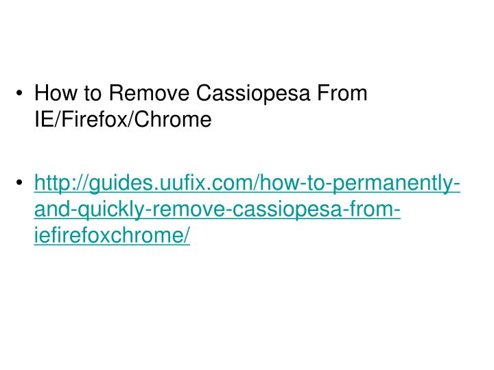 How to Remove Cassiopesa From IE/Firefox/Chrome