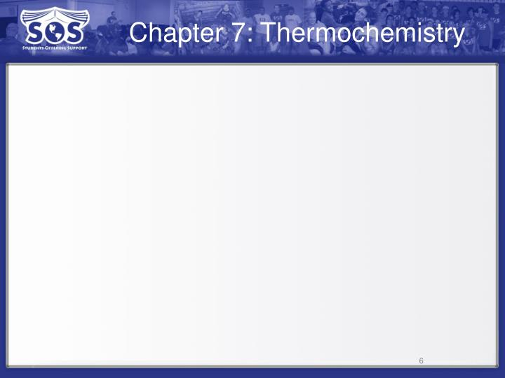 Chapter 7: Thermochemistry