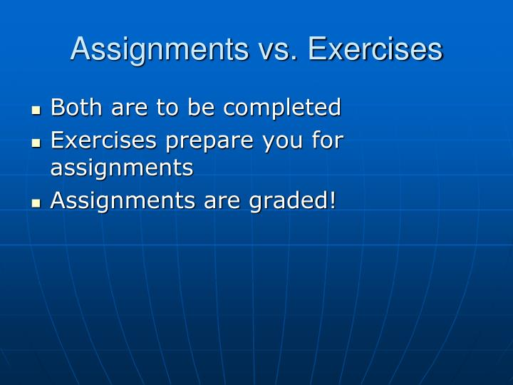 Assignments vs. Exercises