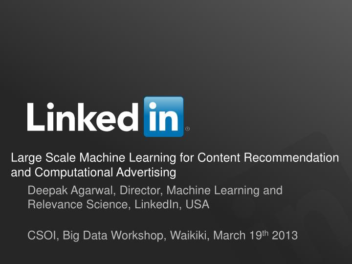large scale machine learning for content recommendation and computational advertising n.