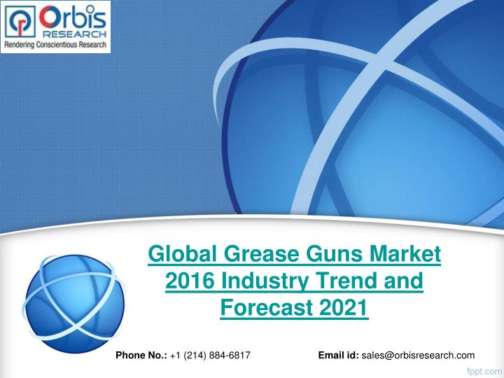 Global grease guns market 2016 industry trend and forecast 2021