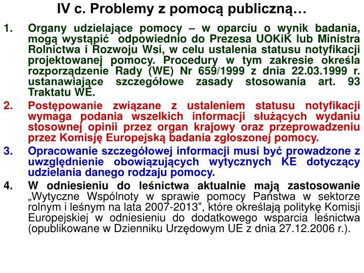 IV c. Problemy z pomocą publiczną…