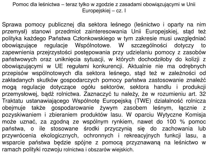Pomoc dla leśnictwa – teraz tylko w zgodzie z zasadami obowiązującymi w Unii Europejskiej – cz. I