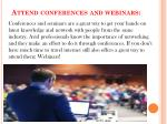 attend conferences and webinars