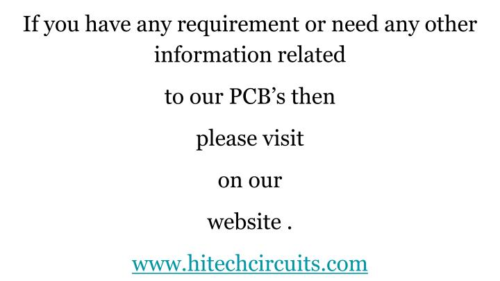 If you have any requirement or need any other information related