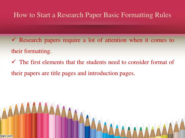 paper research start Start writing a research paper with doing this read task instructions carefully teachers usually provide rather detailed writing instructions which contain all the hints necessary to develop a quality paper.