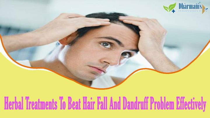 Herbal treatments to beat hair fall and dandruff problem effectively