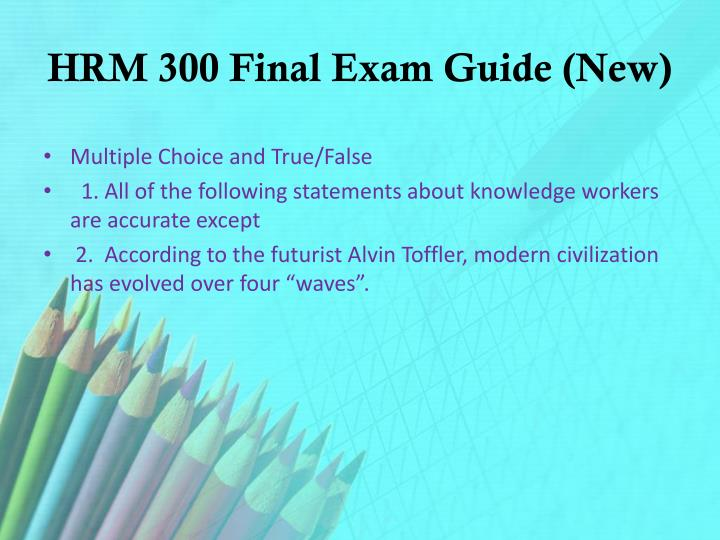 HRM 300 Final Exam Guide (New)