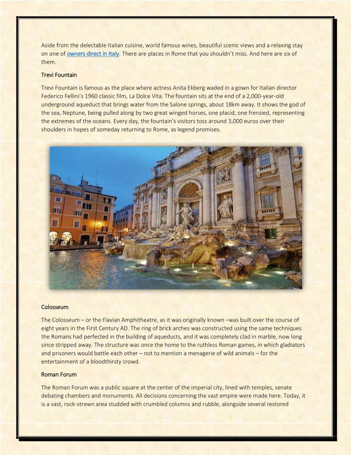 Aside from the delectable Italian cuisine, world famous wines, beautiful scenic views and a relaxing...