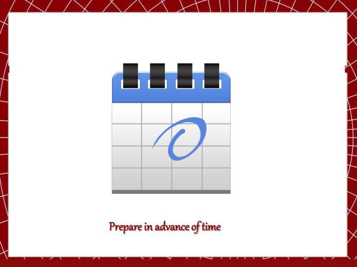Prepare in advance of time