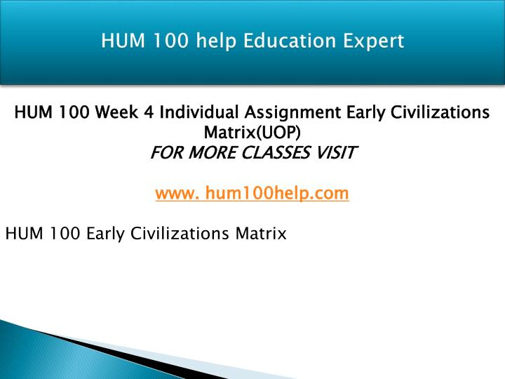 hum 100 early civilizations matrix final Questions are posted anonymously and can be made 100% private i've been using studypool to learn a bit more about math the early modern world to the present.