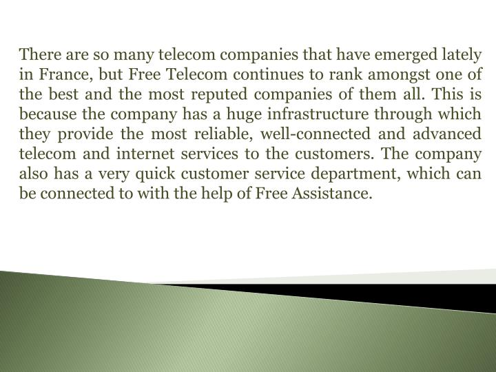 There are so many telecom companies that have emerged lately in France, but Free Telecom continues t...