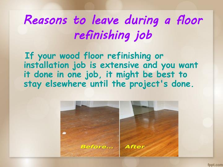 Reasons to leave during a floor refinishing job